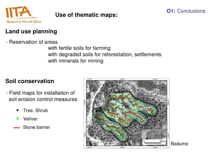 O1: Conclusions                       Use of thematic maps:Land use planning- Reservation of areas                  with f...