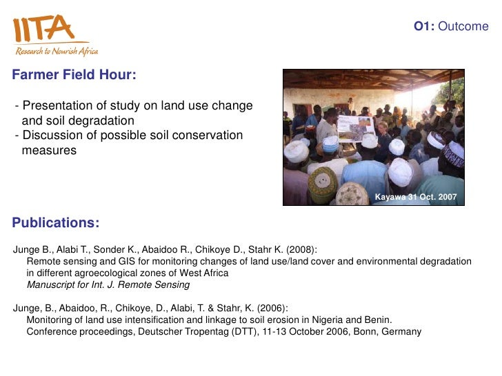 O1: OutcomeFarmer Field Hour:- Presentation of study on land use change  and soil degradation- Discussion of possible soil...