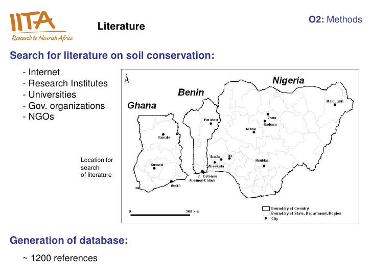 O2: Methods                      LiteratureSearch for literature on soil conservation:  - Internet  - Research Institutes ...
