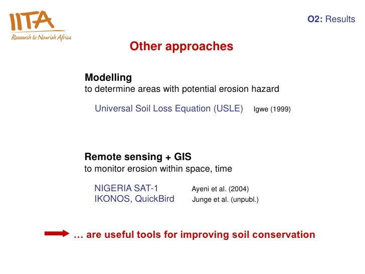 O2: Results             Other approaches  Modelling  to determine areas with potential erosion hazard    Universal Soil Lo...