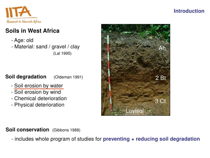 IntroductionSoils in West Africa  - Age: old  - Material: sand / gravel / clay                            Ah              ...