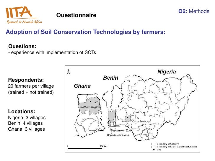 O2: Methods                           QuestionnaireAdoption of Soil Conservation Technologies by farmers: Questions: - exp...