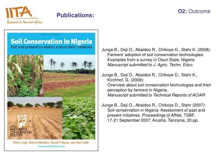 O2: OutcomePublications:                Junge B., Deji O., Abaidoo R., Chikoye D., Stahr K. (2008):                   Farm...