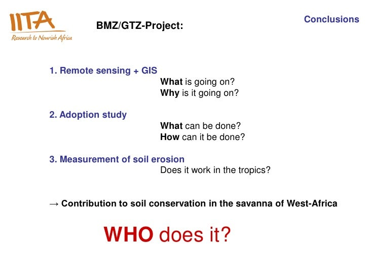 Conclusions           BMZ/GTZ-Project:1. Remote sensing + GIS                          What is going on?                  ...