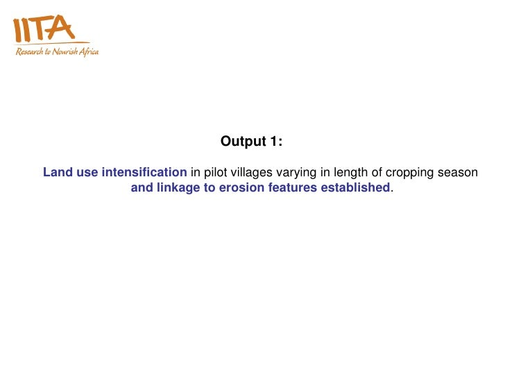 Output 1:Land use intensification in pilot villages varying in length of cropping season              and linkage to erosi...