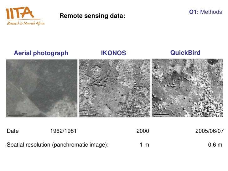 O1: Methods                    Remote sensing data:  Aerial photograph                  IKONOS          QuickBirdDate     ...