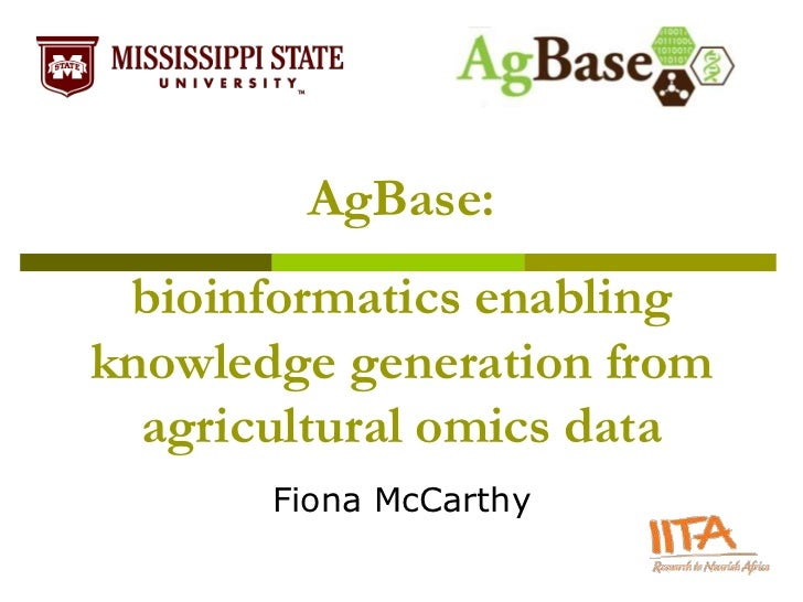 AgBase: bioinformatics enablingknowledge generation from  agricultural omics data       Fiona McCarthy