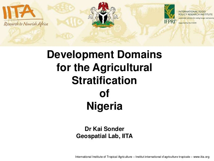 Development Domains for the Agricultural    Stratification          of       Nigeria       Dr Kai Sonder     Geospatial La...