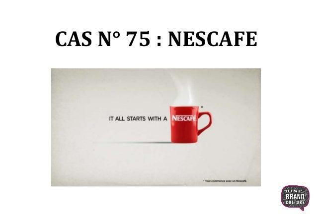 CAS N° 75 : NESCAFE