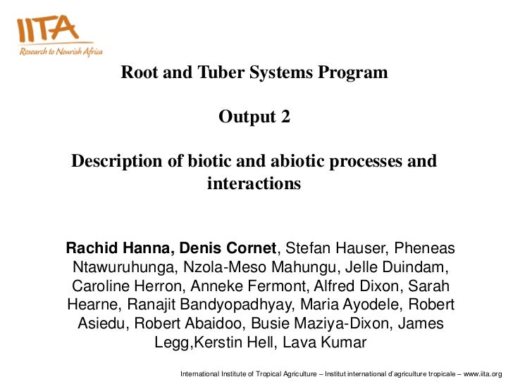Root and Tuber Systems Program                            Output 2Description of biotic and abiotic processes and         ...