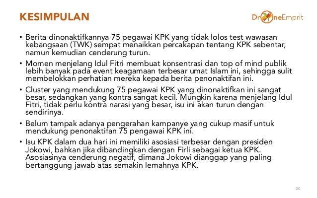 KESIMPULAN • Berita dinonaktifkannya 75 pegawai KPK yang tidak lolos test wawasan kebangsaan (TWK) sempat menaikkan percak...