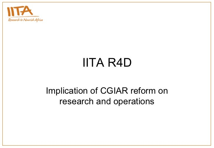 IITA R4D Implication of CGIAR reform on research and operations