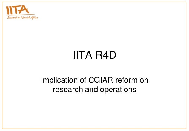 IITA R4DImplication of CGIAR reform on   research and operations