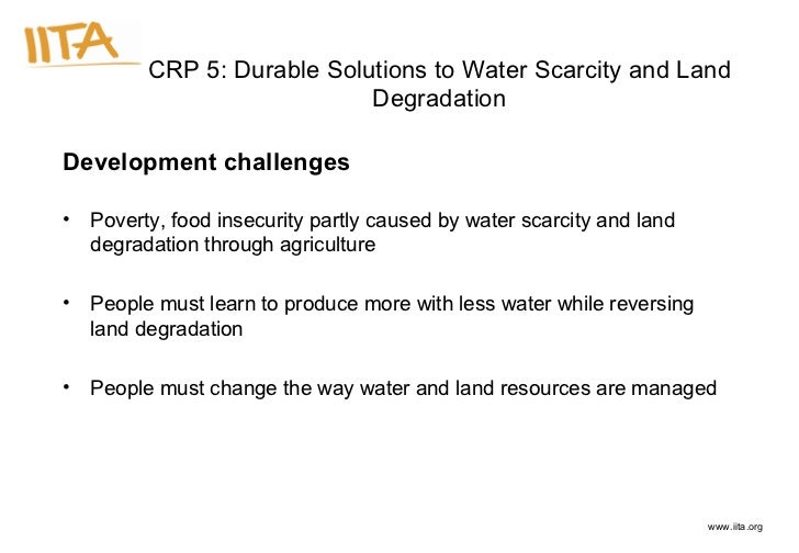 <ul><li>Development challenges </li></ul><ul><li>Poverty, food insecurity partly caused by water scarcity and land degrada...