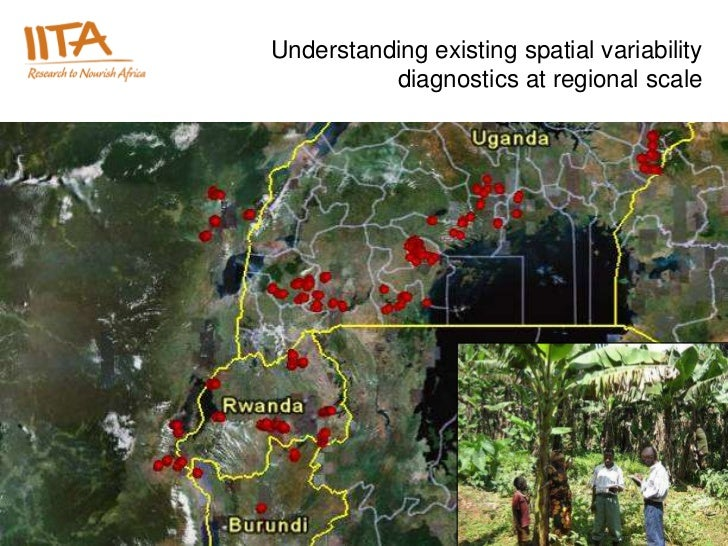 Understanding existing spatial variability             diagnostics at regional scaleInternational Institute of Tropical Ag...