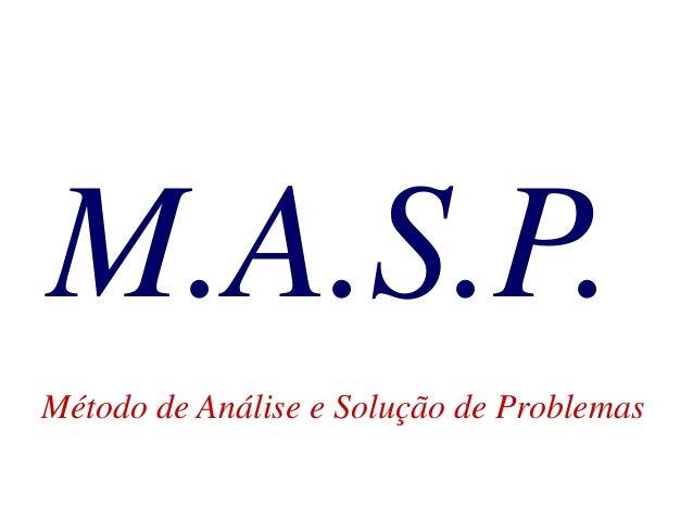 M.A.S.P. Método de Análise e Solução de Problemas