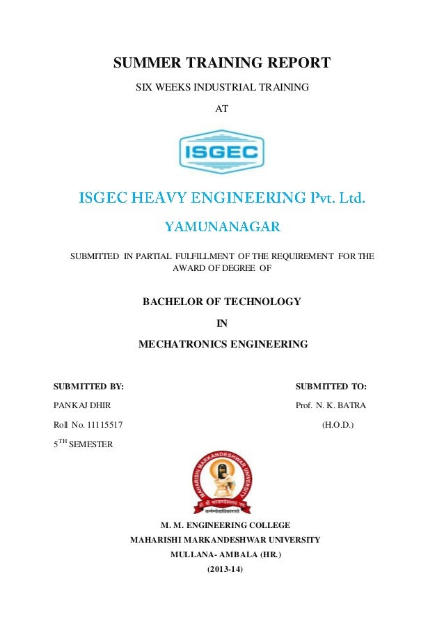 SUMMER TRAINING REPORT SIX WEEKS INDUSTRIAL TRAINING AT SUBMITTED IN PARTIAL FULFILLMENT OF THE REQUIREMENT FOR THE AWARD ...