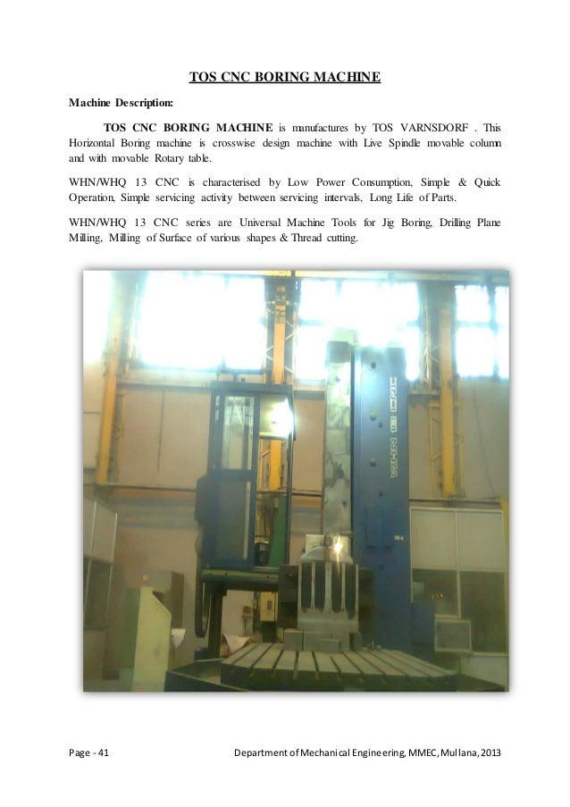 Page - 41 Departmentof Mechanical Engineering,MMEC,Mullana,2013 TOS CNC BORING MACHINE Machine Description: TOS CNC BORING...