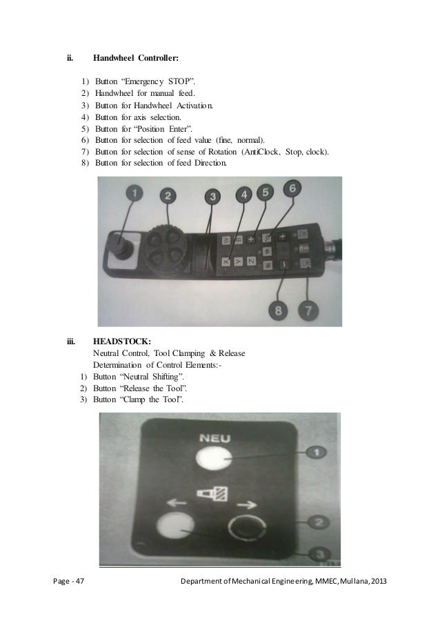Page - 47 Departmentof Mechanical Engineering,MMEC,Mullana,2013 ii. Handwheel Controller: 1) Button ―Emergency STOP‖. 2) H...