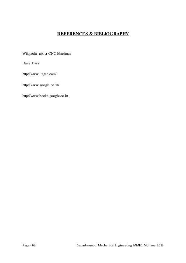 Page - 63 Departmentof Mechanical Engineering,MMEC,Mullana,2013 REFERENCES & BIBLIOGRAPHY Wikipedia about CNC Machines Dai...