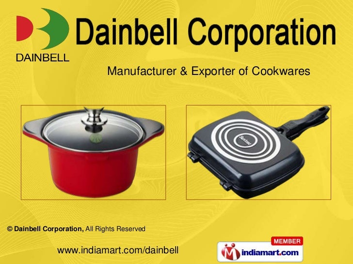 Manufacturer & Exporter of Cookwares© Dainbell Corporation, All Rights Reserved               www.indiamart.com/dainbell