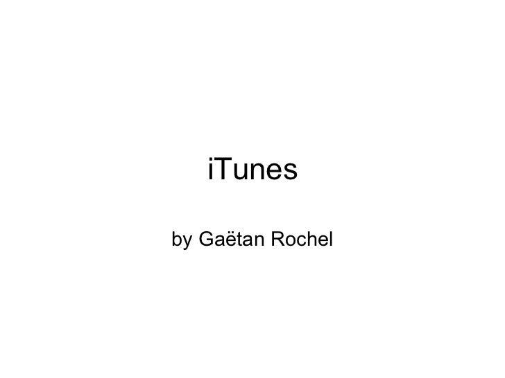 iTunes by Gaëtan Rochel