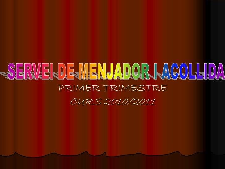 PRIMER TRIMESTRE CURS 2010/2011