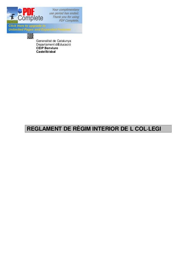 Generalitat de Catalunya  Departament d Educació  CEIP Benviure  CastellbisbalREGLAMENT DE RÈGIM INTERIOR DE L COL·LEGI
