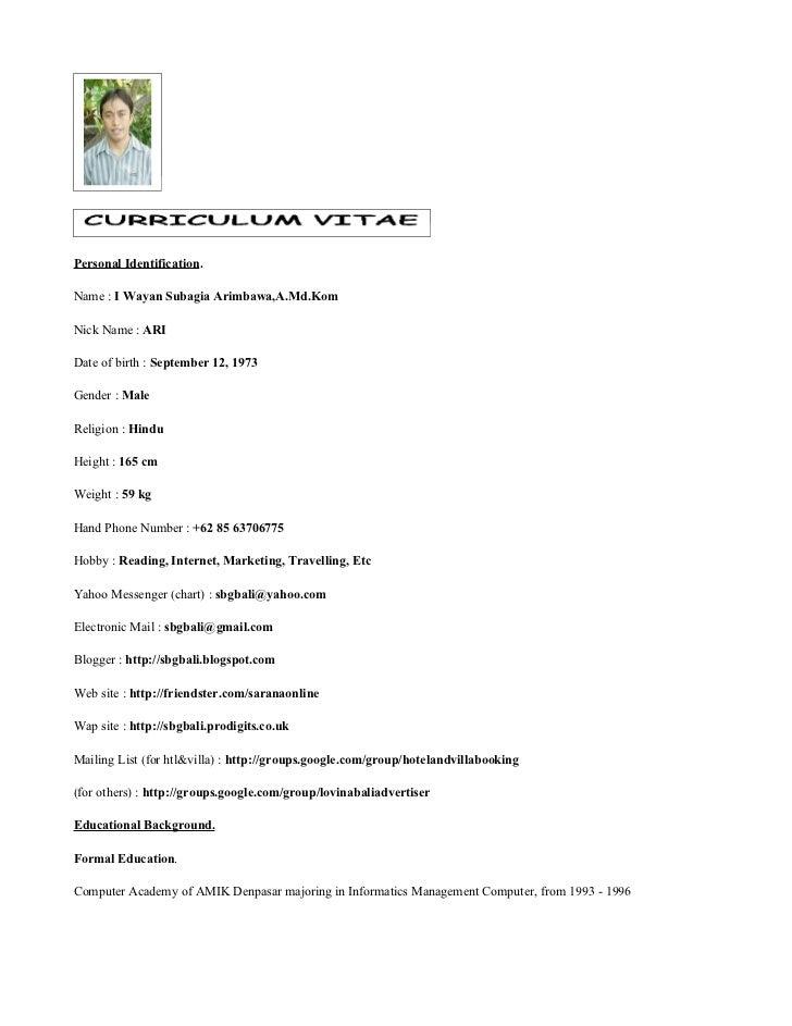 Personal Identification.Name : I Wayan Subagia Arimbawa,A.Md.KomNick Name : ARIDate of birth : September 12, 1973Gender : ...
