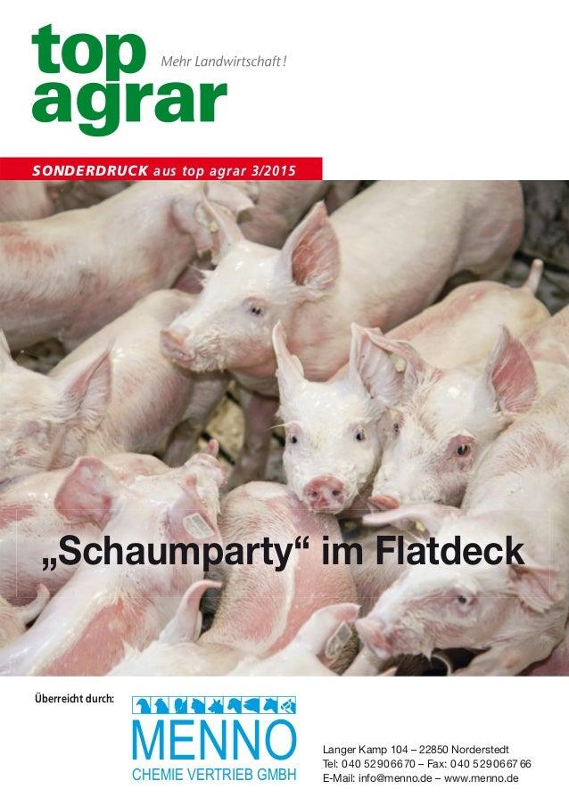 """SONDERDRUCK aus top agrar 3/2015 """"Schaumparty"""" im Flatdeck Überreicht durch: MENNOCHEMIE VERTRIEB GMBH Langer Kamp 104 – 2..."""