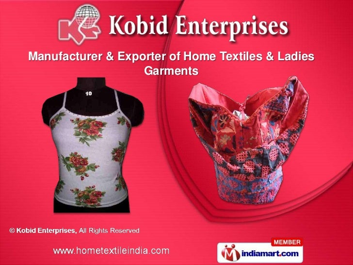 Manufacturer & Exporter of Home Textiles & Ladies                   Garments
