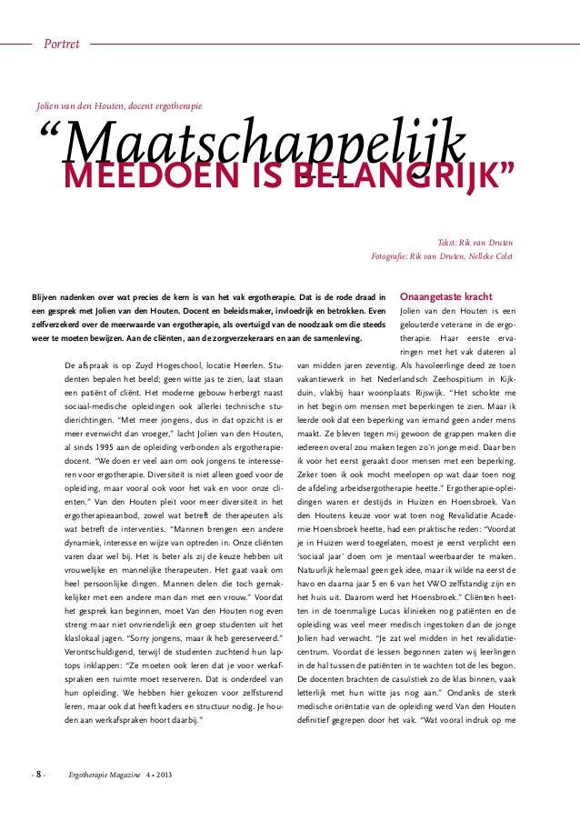 - 8 - Ergotherapie Magazine 4 • 2013 De afspraak is op Zuyd Hogeschool, locatie Heerlen. Stu- denten bepalen het beeld; ge...
