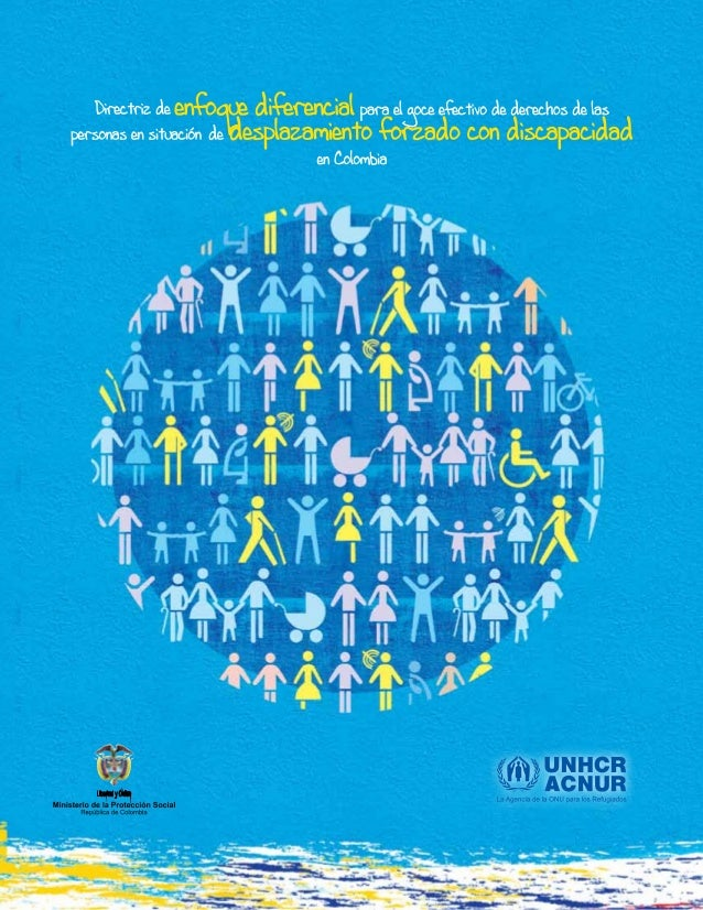 Directriz de enfoque diferencial para el goce efectivo de los derechos de las personas en situación de desplazamiento con ...