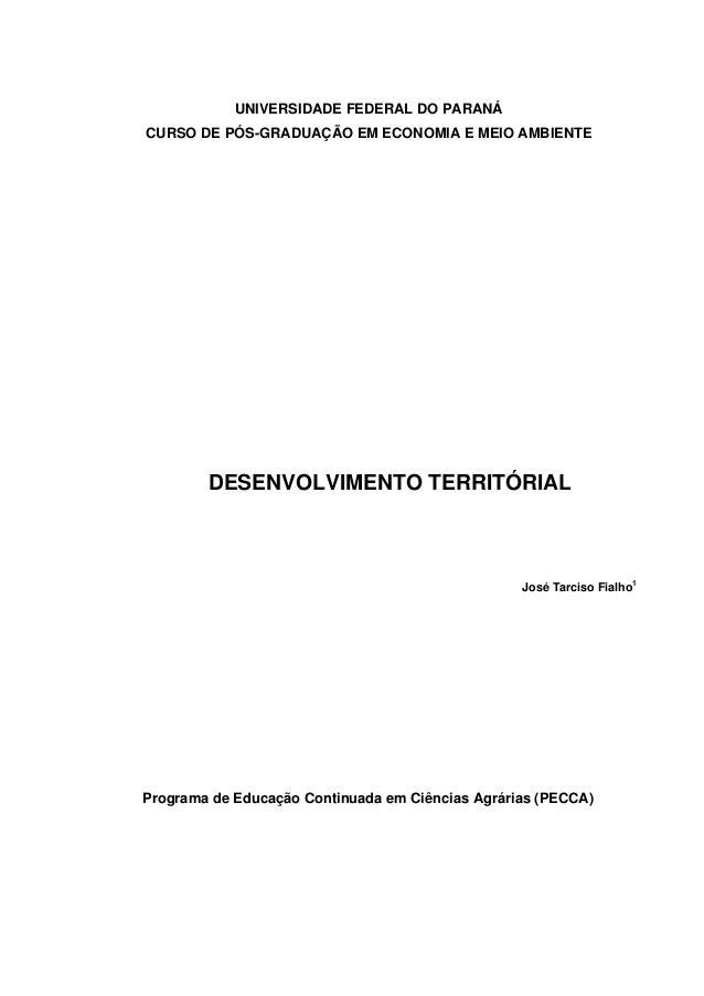 UNIVERSIDADE FEDERAL DO PARANÁ CURSO DE PÓS-GRADUAÇÃO EM ECONOMIA E MEIO AMBIENTE DESENVOLVIMENTO TERRITÓRIAL José Tarciso...