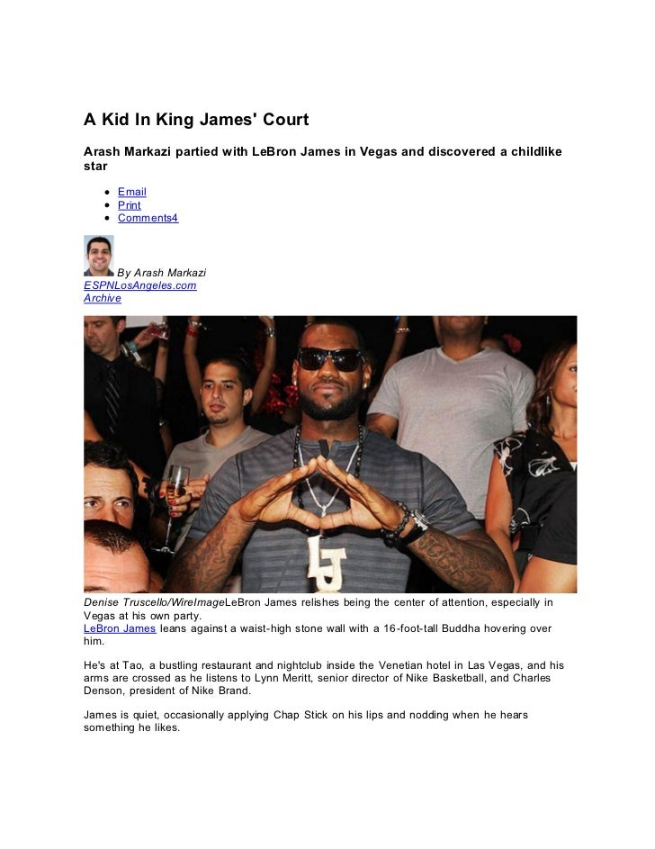 A Kid In King James CourtArash Markazi partied with LeBron James in Vegas and discovered a childlikestar      Email      P...