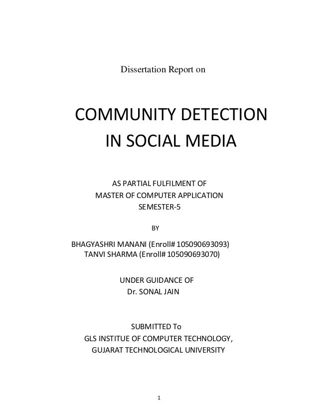 1 Dissertation Report on COMMUNITY DETECTION IN SOCIAL MEDIA AS PARTIAL FULFILMENT OF MASTER OF COMPUTER APPLICATION SEMES...