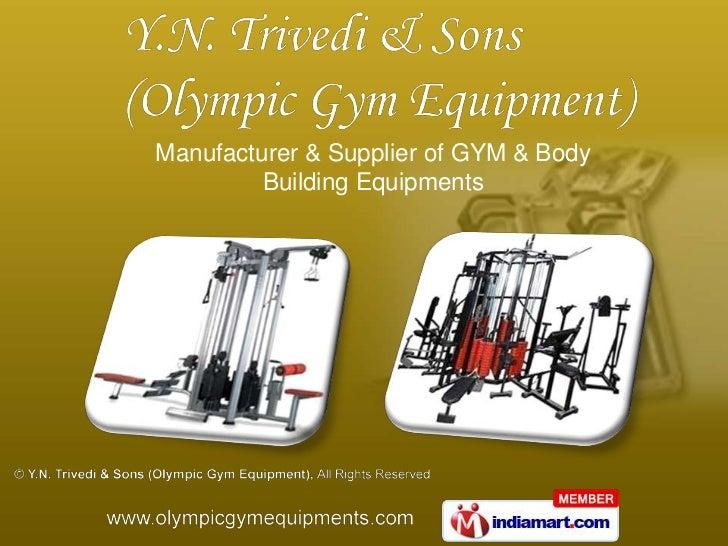 Manufacturer & Supplier of GYM & Body Building Equipments<br />