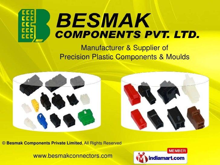 Manufacturer & Supplier of<br />Precision Plastic Components & Moulds<br />