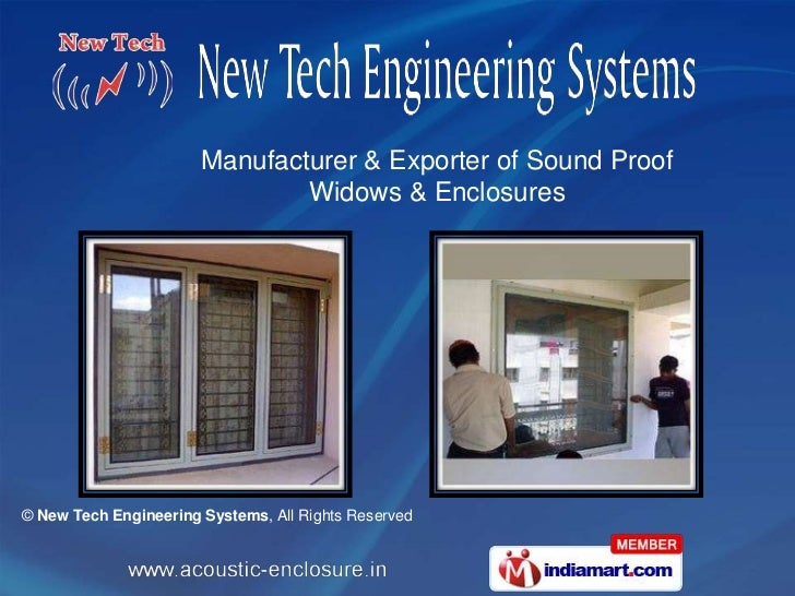 Manufacturer & Exporter of Sound Proof                               Widows & Enclosures© New Tech Engineering Systems, Al...