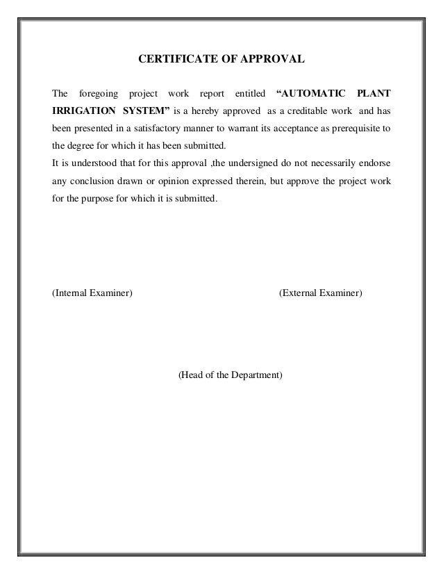 """CERTIFICATE OF APPROVALThe   foregoing    project   work    report   entitled   """"AUTOMATIC        PLANTIRRIGATION SYSTEM"""" ..."""