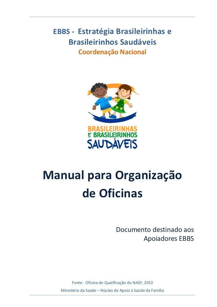 EBBS - Estratégia Brasileirinhas e       Brasileirinhos Saudáveis            Coordenação NacionalManual para Organização  ...