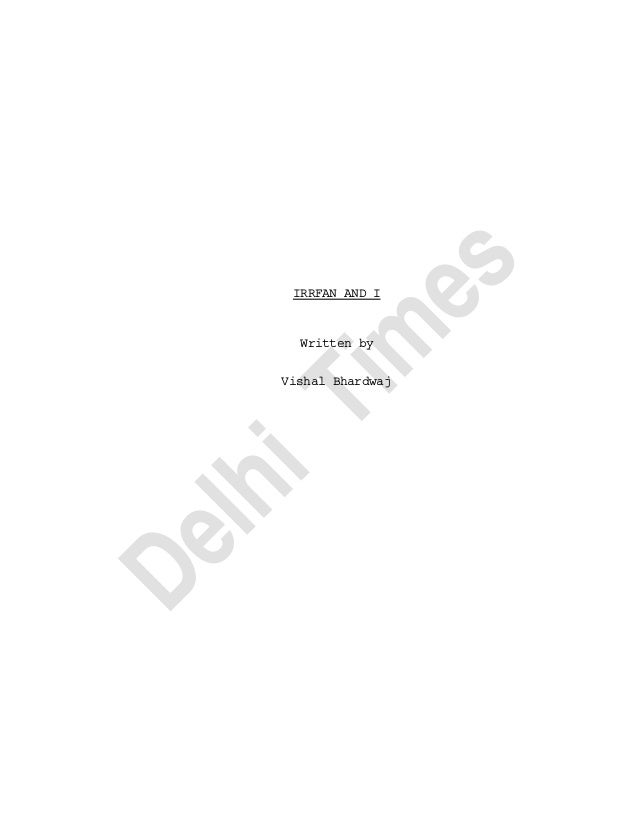IRRFAN AND I Written by Vishal Bhardwaj DelhiTim es