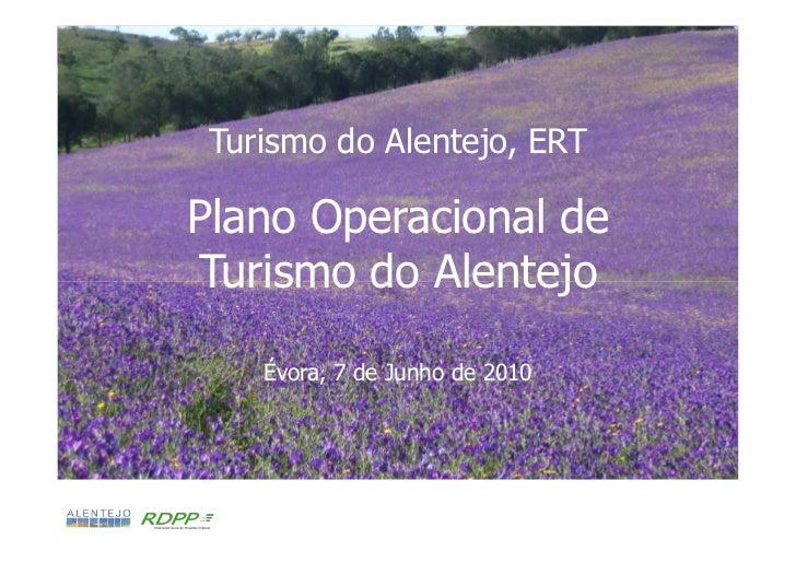 Apresentação pública do Plano Operacional de Turismo do Alentejo Turismo do Alentejo, ERTPlano Operacional deTurismo do Al...