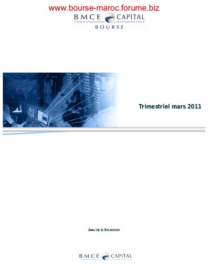 www.bourse-maroc.forume.biz                               Trimestriel mars 2011         ANALYSE & RECHERCHE