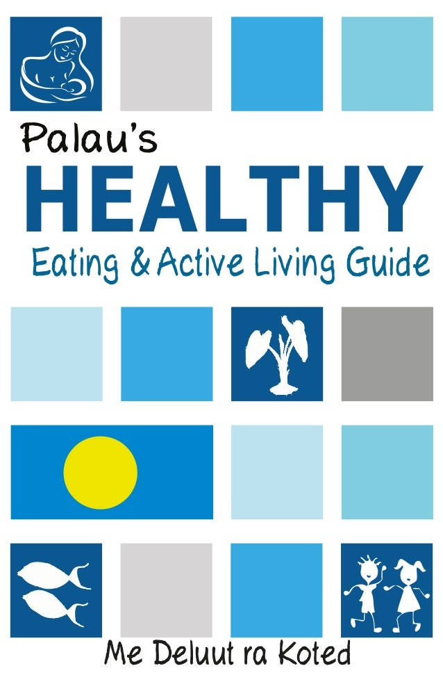 HEALTHY Palau's Eating & Active Living Guide Me Deluut ra Koted