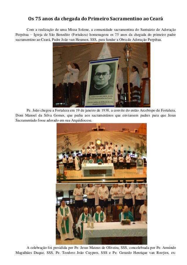Os 75 anos da chegada do Primeiro Sacramentino ao Ceará       Com a realização de uma Missa Solene, a comunidade sacrament...