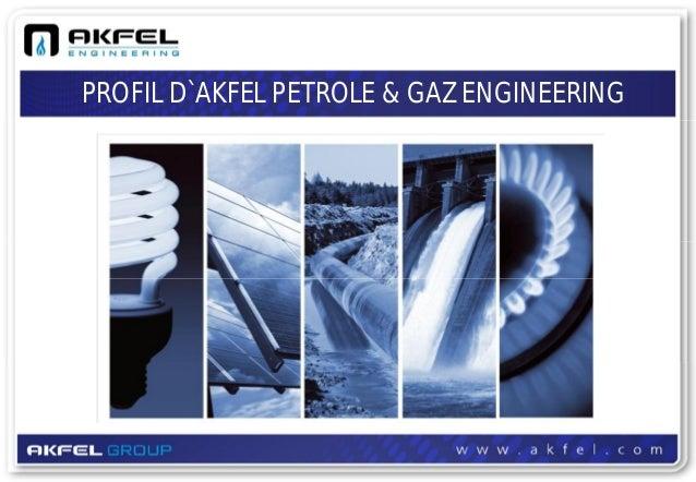PROFIL D`AKFEL PETROLE & GAZ ENGINEERING