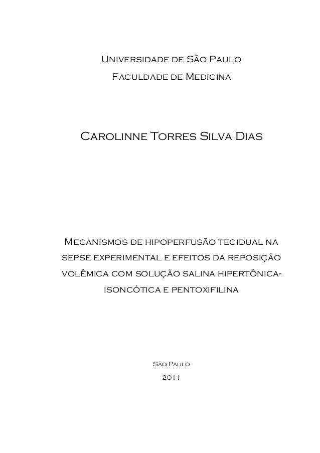 Universidade de São Paulo Faculdade de Medicina Carolinne Torres Silva Dias Mecanismos de hipoperfusão tecidual na sepse e...