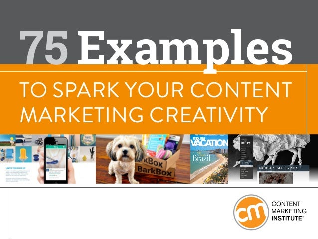 TO SPARK YOUR CONTENT MARKETING CREATIVITY Examples75