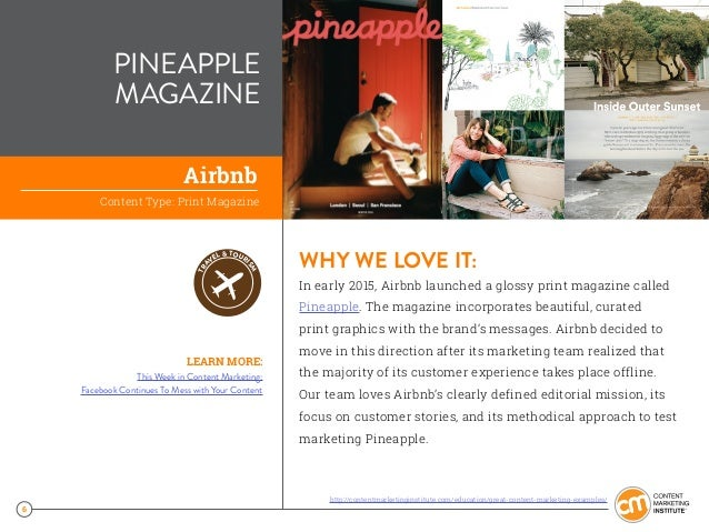 6 PINEAPPLE MAGAZINE WHY WE LOVE IT: In early 2015, Airbnb launched a glossy print magazine called Pineapple. The magazine...